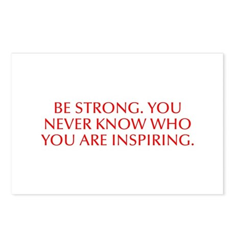 Be Strong You Never Know Who You Are Inspiring Opt By 38quotes