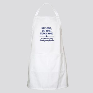 SEE ONE, DO ONE, TEACH ONE Apron