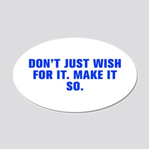 Don t just wish for it Make it so-Akz blue Wall De