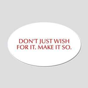 Don t just wish for it Make it so-Opt red Wall Dec