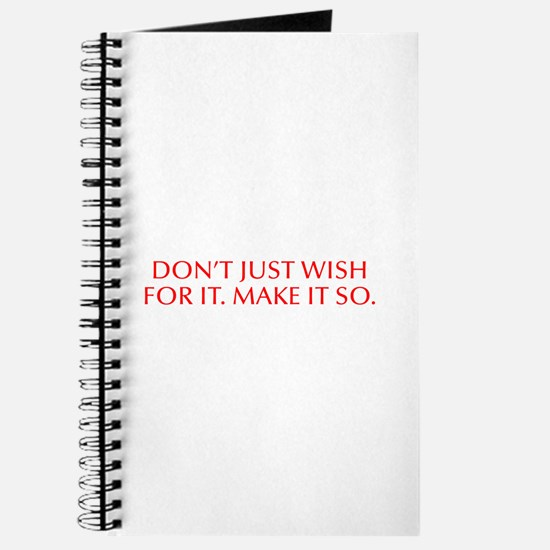 Don t just wish for it Make it so-Opt red Journal