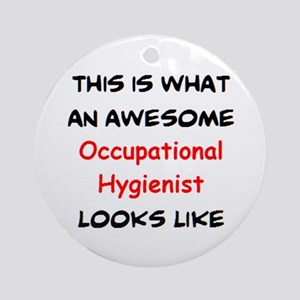 awesome occupational hygienist Round Ornament