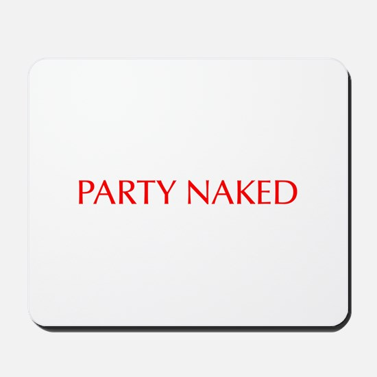 Party Naked-Opt red Mousepad
