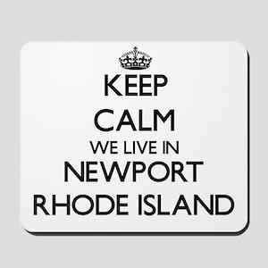 Keep calm we live in Newport Rhode Islan Mousepad