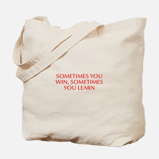 Sometimes you win sometimes you learn-Opt red Tote
