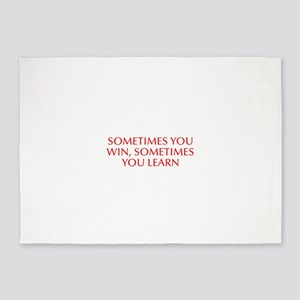 Sometimes you win sometimes you learn-Opt red 5'x7