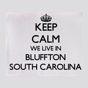 Keep calm we live in Bluffton South Throw Blanket