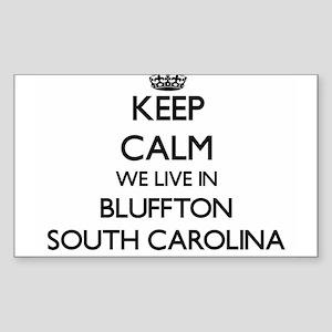 Keep calm we live in Bluffton South Caroli Sticker
