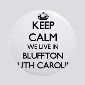Keep calm we live in Bluffton Sou Ornament (Round)