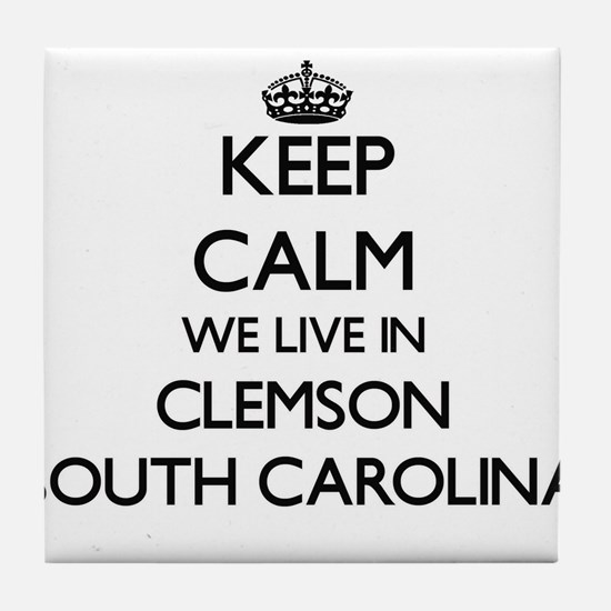 Keep calm we live in Clemson South Ca Tile Coaster