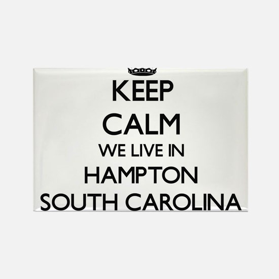 Keep calm we live in Hampton South Carolin Magnets