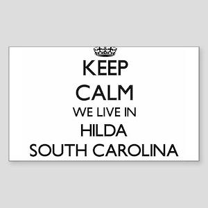 Keep calm we live in Hilda South Carolina Sticker