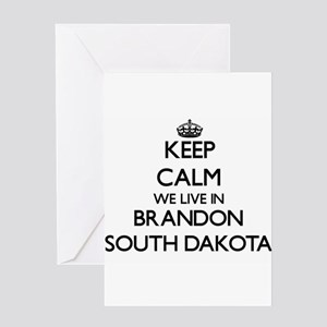 Keep calm we live in Brandon South Greeting Cards