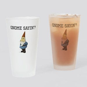 Gnome Sayin? Drinking Glass