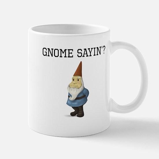 Gnome Sayin? Mugs