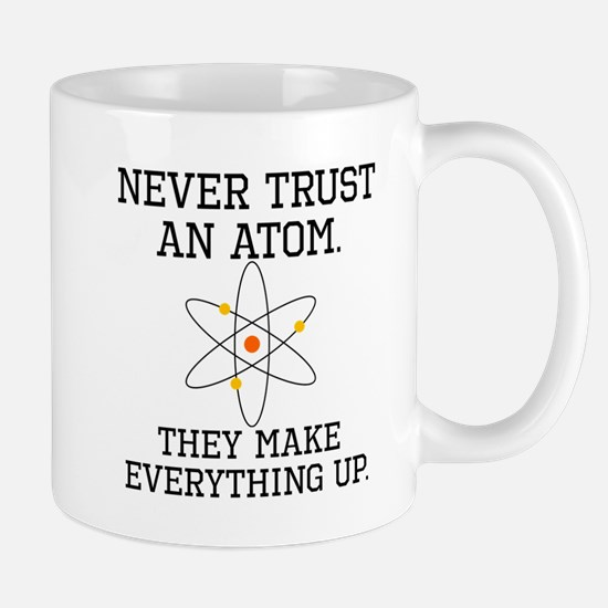 Never Trust An Atom Mugs