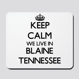 Keep calm we live in Blaine Tennessee Mousepad