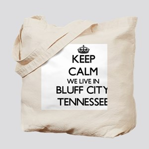 Keep calm we live in Bluff City Tennessee Tote Bag