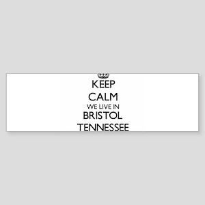 Keep calm we live in Bristol Tennes Bumper Sticker