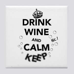 Drink Wine and Calm Keep Tile Coaster