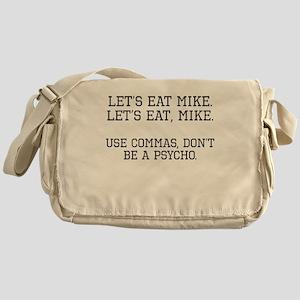 Use Commas, Dont Be A Psycho Messenger Bag