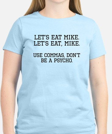 Use Commas, Dont Be A Psycho T-Shirt