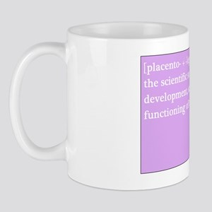 placentology Mug