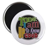 Up to Know Good Magnet
