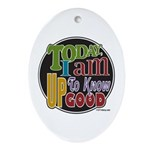 Up to Know Good Ornament (Oval)