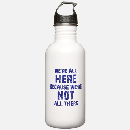 Not All There Water Bottle