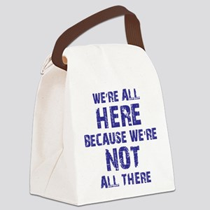 Not All There Canvas Lunch Bag