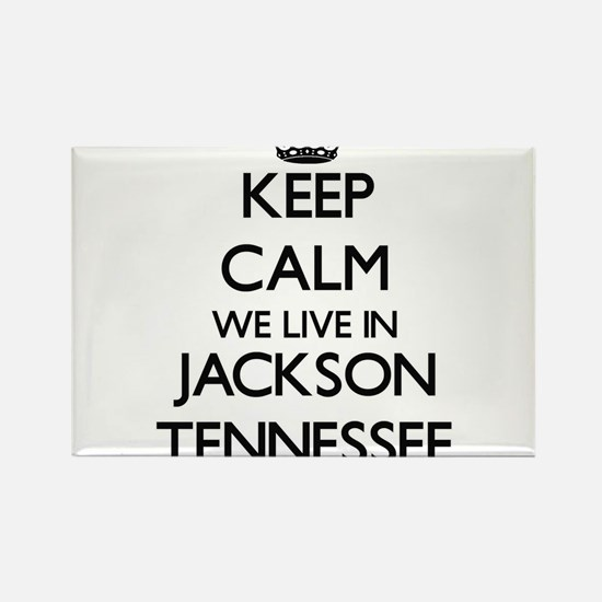 Keep calm we live in Jackson Tennessee Magnets