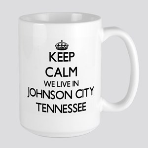 Keep calm we live in Johnson City Tennessee Mugs