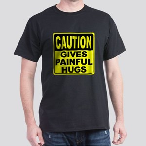Gives Painful Hugs Dark T-Shirt
