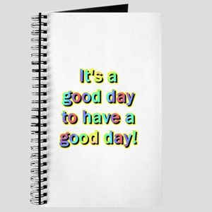 It's a good day to have a good day Journal