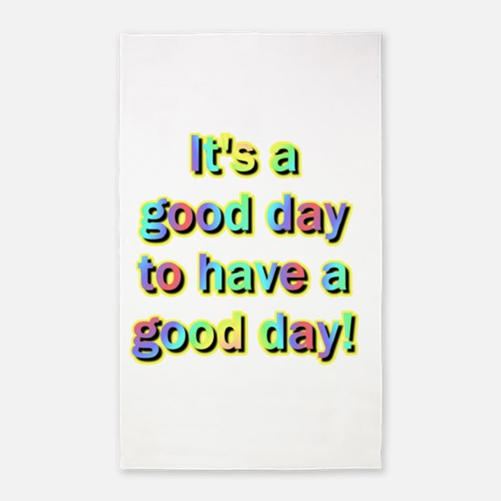 It's a good day to have a good day Area Rug