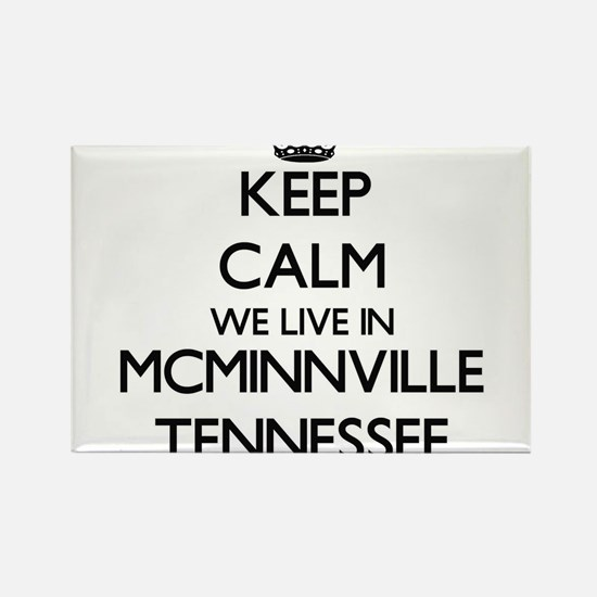 Keep calm we live in Mcminnville Tennessee Magnets
