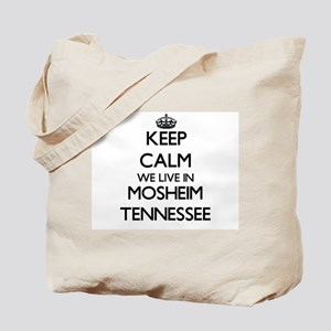 Keep calm we live in Mosheim Tennessee Tote Bag