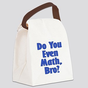Do you even math, bro? Canvas Lunch Bag
