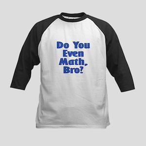 Do you even math, bro? Baseball Jersey
