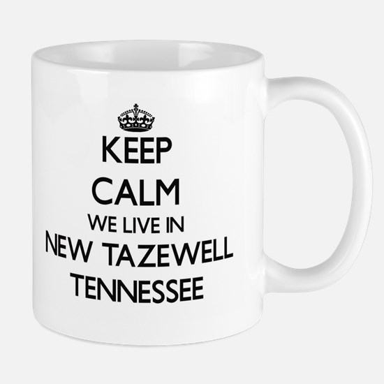 Keep calm we live in New Tazewell Tennessee Mugs