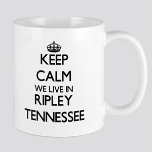 Keep calm we live in Ripley Tennessee Mugs