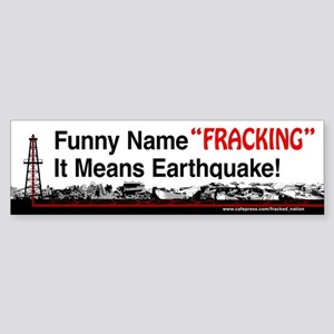 Funny Name Fracking, It Means Earthquake Bumper St