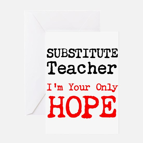 Substitute Teacher Im Your Only Hope Greeting Card