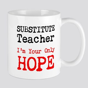 Substitute Teacher Im Your Only Hope Mugs