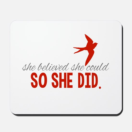 She Believed She Could Mousepad