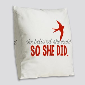 She Believed She Could Burlap Throw Pillow