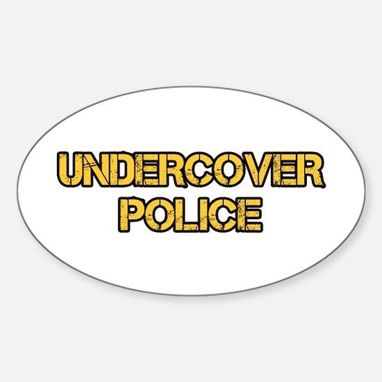 UNDERCOVER POLICE Sticker (Oval)