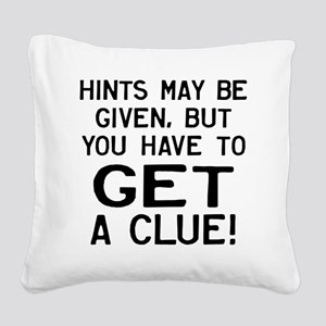 Get A Clue Square Canvas Pillow