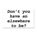 An elsewhere to be Rectangle Car Magnet